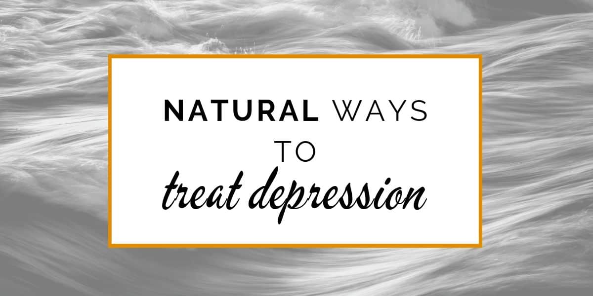 Top 7 Natural Ways To Treat Depression